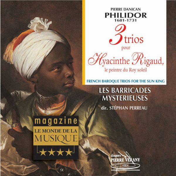 Philidor - 3 Trios pour Hyacinthe Rigaud, Le peintre du Roy Soleil
