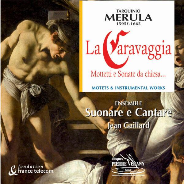 Merula - La Caravaggia - Mottetti e Sonate da chiesa