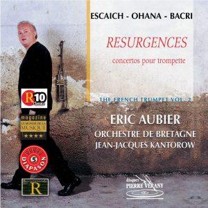 Escaich / Ohana / Bacri - Résurgences - Concertos pour trompette - Vol.2