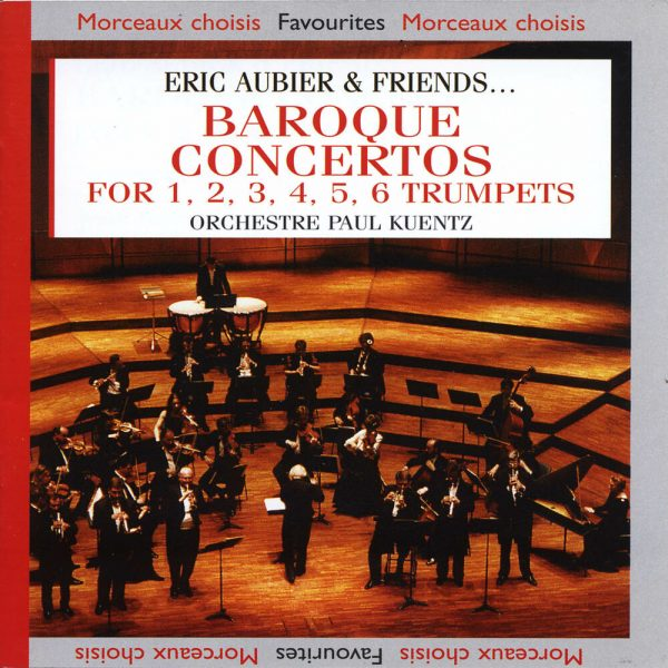 Eric Aubier & Friends… - Baroque Concertos For 1, 2, 3, 4, 5, 6 Trumpets