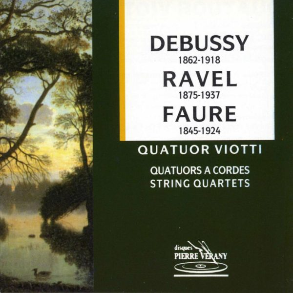 Debussy/Ravel/Fauré - Quatuors Viotti