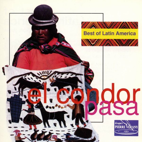 Best of Latin America - El condor pasa
