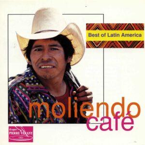 Best of Latin America - Moliendo Cafe