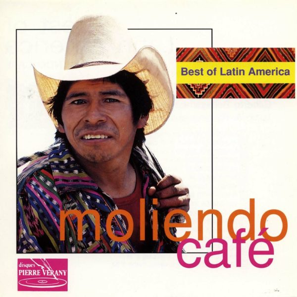 Best of Latin America - Moliendo Cafe