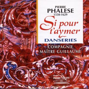 Phalèse - Si pour t'aymer - Danseries