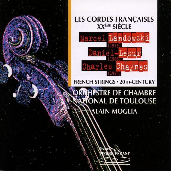 Landowski/Lesur/Chaynes - Les cordes francaises, XXème siècle