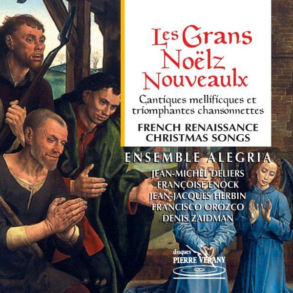 Les Grans Noelz Nouveaulx - Cantiques mellificques et triomphantes chansonnettes