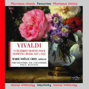 Vivaldi - Trois Motets célèbres - RV626 - 627 - 632