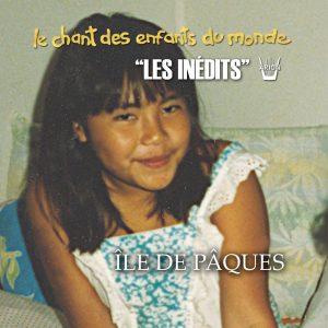Chant des Enfants du Monde - Digital - Ile de Pâques