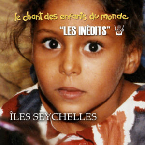 Chant des Enfants du Monde - Digital - Iles Seychelles