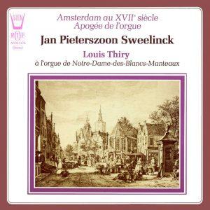 Sweelinck - Amsterdam au 17ème siècle - Apogée de l'orgue