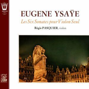 Ysaÿe - Six Sonates pour violon, Opus 27