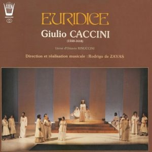 Caccini - Euridice  Opéra en 3 actes