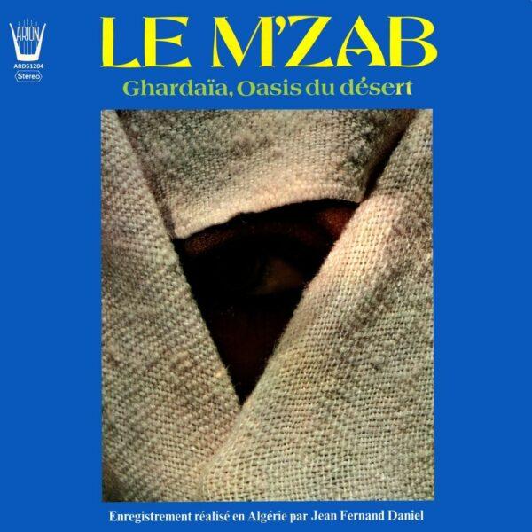 Le M'zab - Ghardaïa, oasis du désert