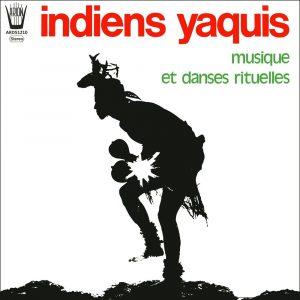 Les indiens Yaquis - Musiques et danses rituelles