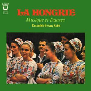 La Hongrie - Musiques et Danses