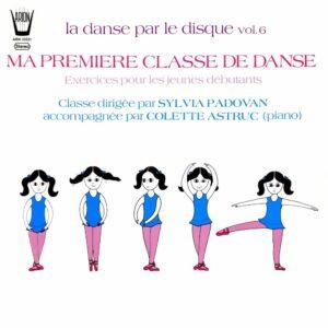 La danse par le disque Vol.6 - Exercices pour les jeunes débutants dirigée par S. Padovan