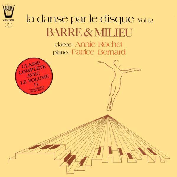 La danse par le disque Vol.12 - Barre & Milieu - Classe d'A. Rochet