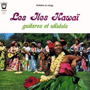 Les Iles Hawaï - Guitares & Ukulélé