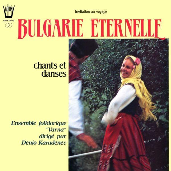Bulgarie Eternelle - Chants et Danses
