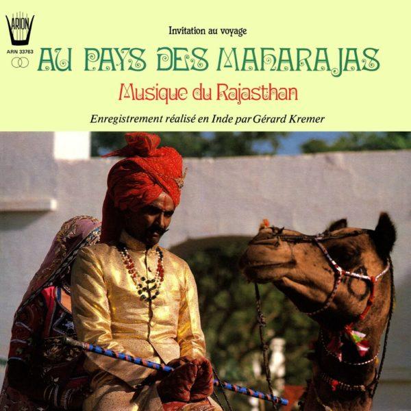 Au Pays des Maharajas - Musiques du Rajasthan
