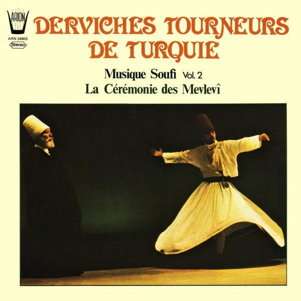 Derviches tourneurs de Turquie - Musique Soufi vol.2