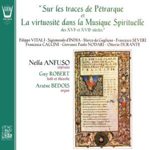 Sur les traces de Pétrarque et la Virtuosité dans la Musique spirituelle des 16ème & 17ème Siècles