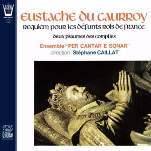 Du Caurroy - Requiem pour les défunts Rois de France