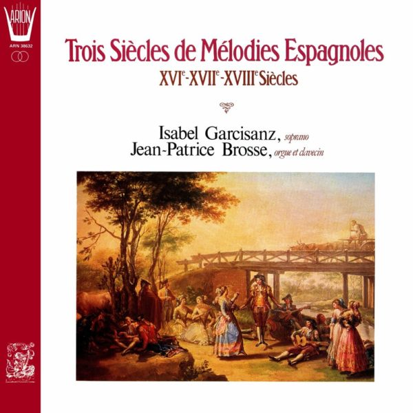 Trois Siècles de Mélodies Espagnoles (XVI - XVII - XVIIIème siècles)