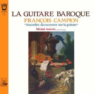 Campion - La Guitare baroque Nouvelles découvertes sur la guitare
