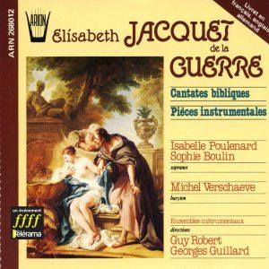 Jacquet de la Guerre - Cantates Bibliques & Pièces Instrumentales