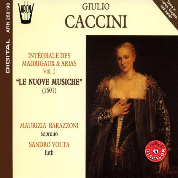 Caccini - Intégrale des Madrigaux & Arias Vol.1 - Le Nuove Musiche [1601]