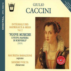Caccini -  Intégrale des Madrigaux & Arias Vol.2 - Nuove musiche e nuova maniera di scriverle [1614]