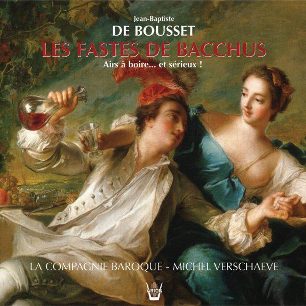 De Bousset - Les Fastes de Bacchus - Airs à boire... et Sérieux